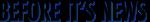 Before I's News Logo